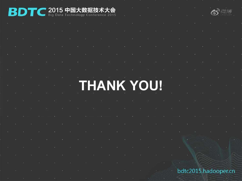03 BDTC2015-新浪微博-姜贵彬-大数据驱动下的微博社会化推荐_000031
