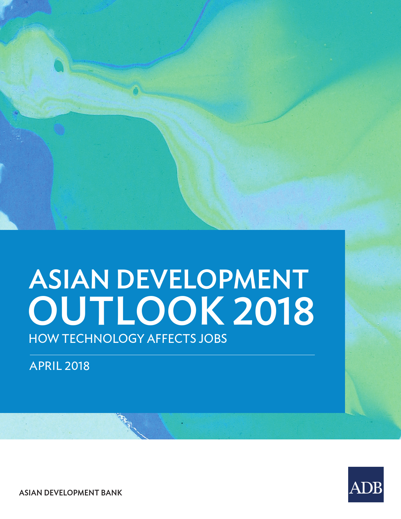 2018年亚洲发展展望报告:科技如何影响工作