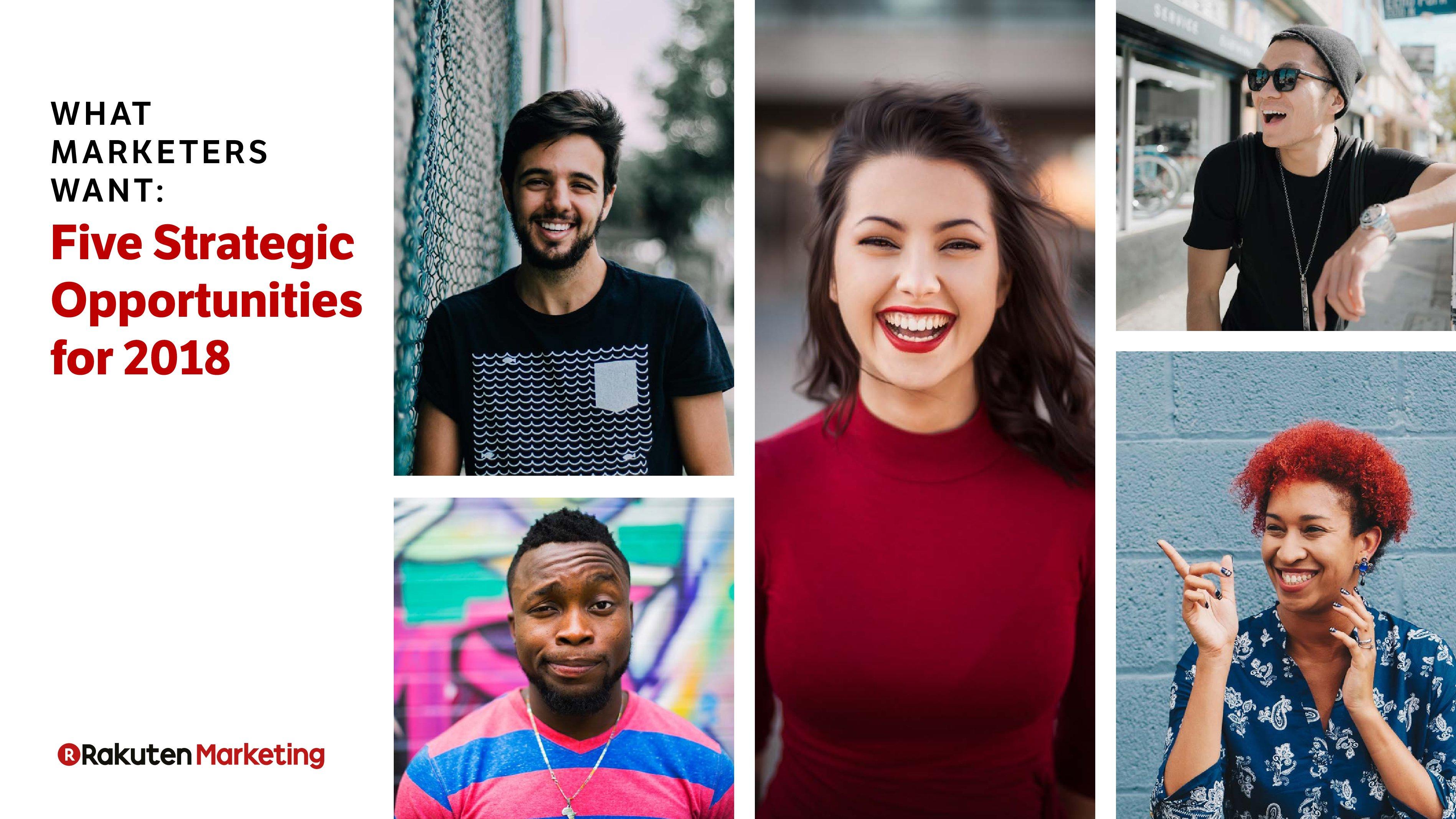 RakutenMarketing:2018年营销人员最关注的五大领域
