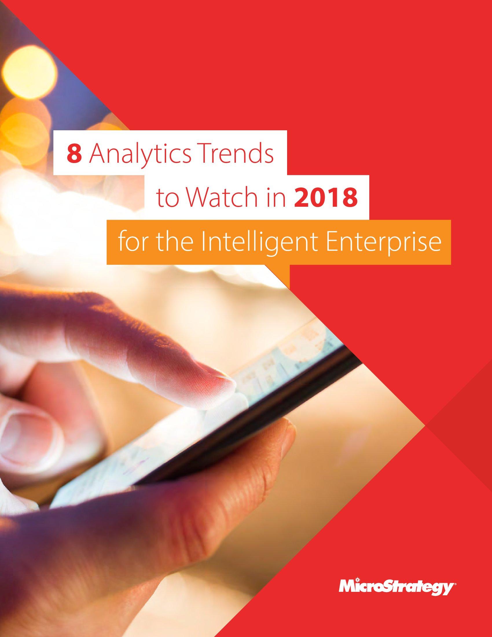 MicroStrategy:2018年智能企业应当关注的八大分析趋势