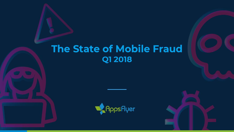 AppsFlyer:2018年Q1移动作弊现状报告(附下载)