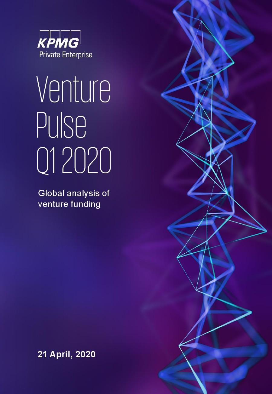 毕马威:2020年第一季度全球风险投资报告