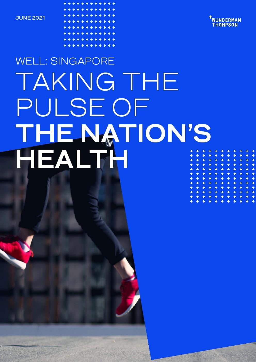 Wunderman Thompson:2021年新加坡国民健康报告